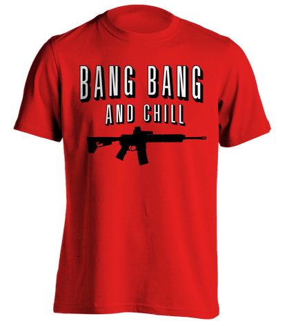 Bang Bang & Chill T-Shirt
