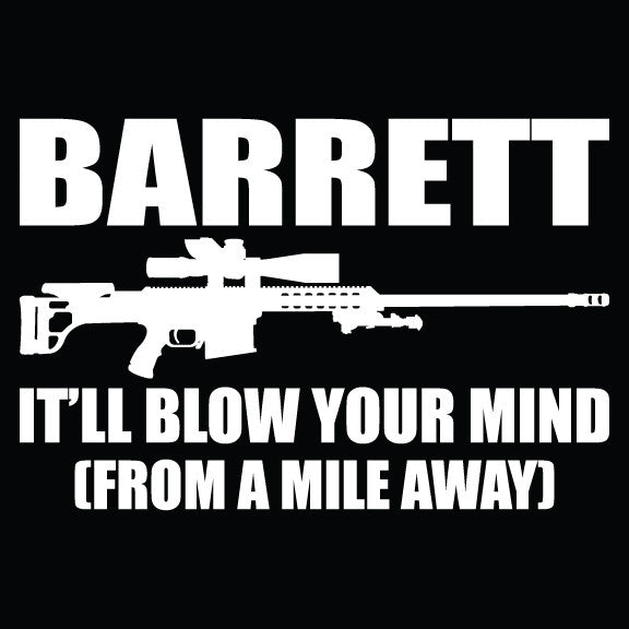 Barrett It'll Blow Your Mind From A Mile Away