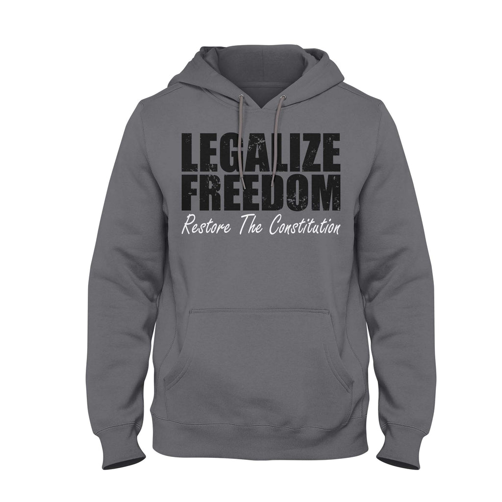Legalize Freedom, Restore the Constitution Hoodie