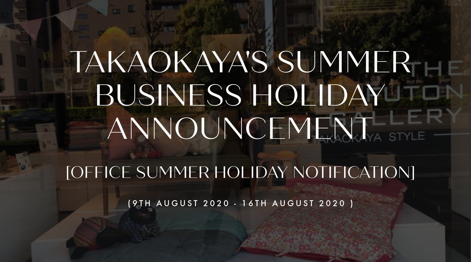 Takaokaya's Summer Business Holiday Announcement