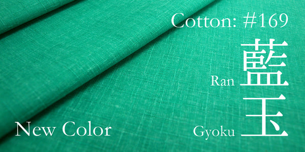 New Color for Cotton Series: #169 Rangyoku