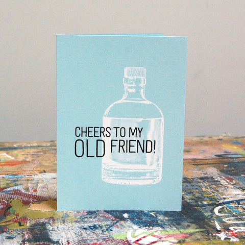 Card - Cheers to My Old Friend