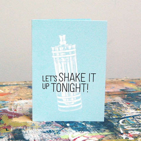Let's shake it up tonight greeting card.
