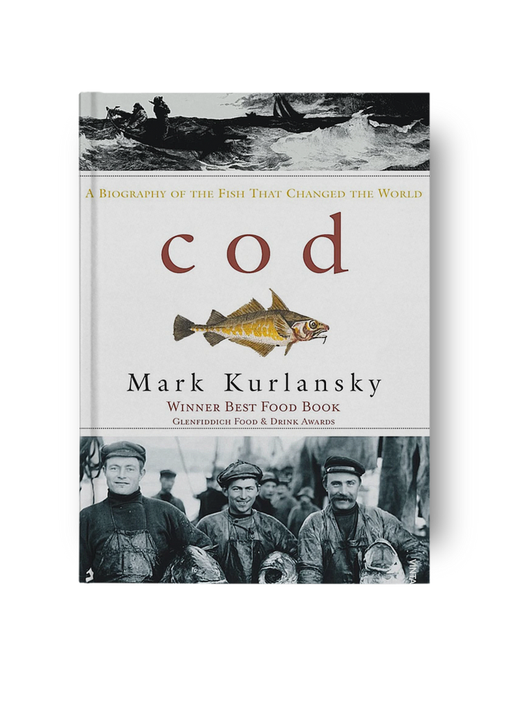 Cod: A biography of the fish that changed the world - Mark Kurlansky