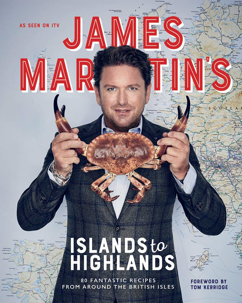 Islands to Highlands by James Martin