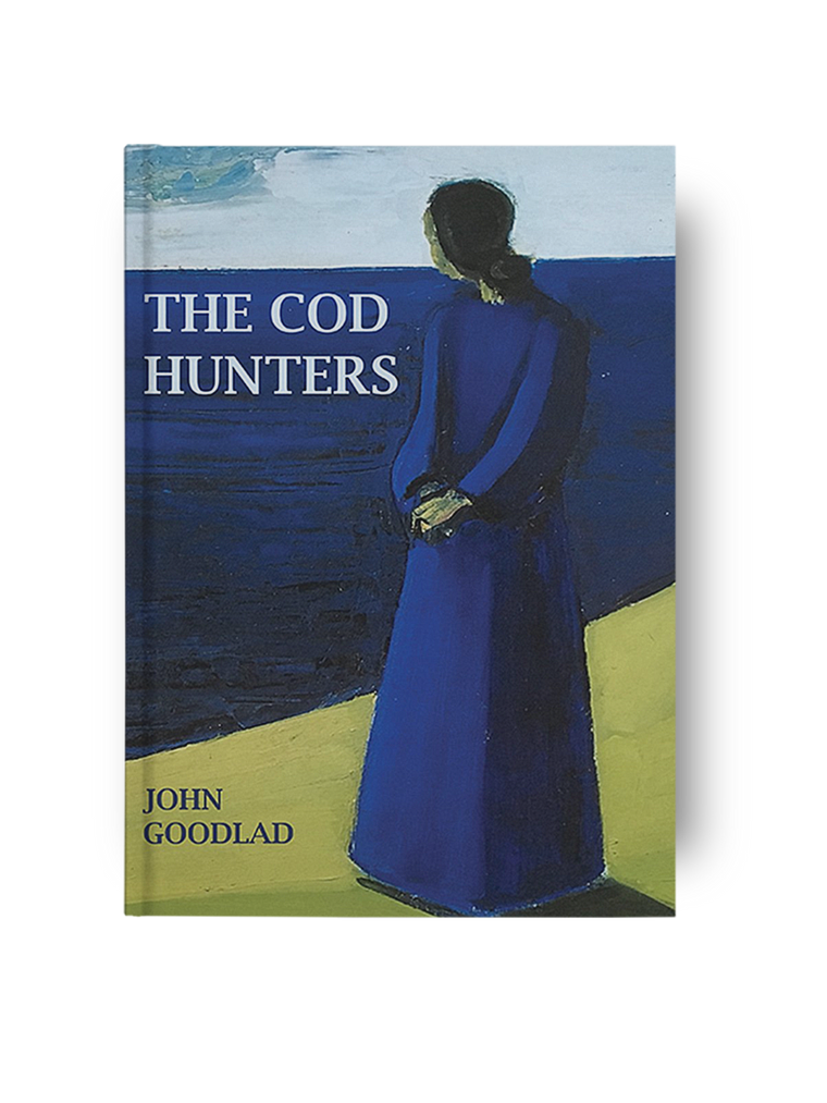 The Cod Hunters, by John Goodlad (Hardback)
