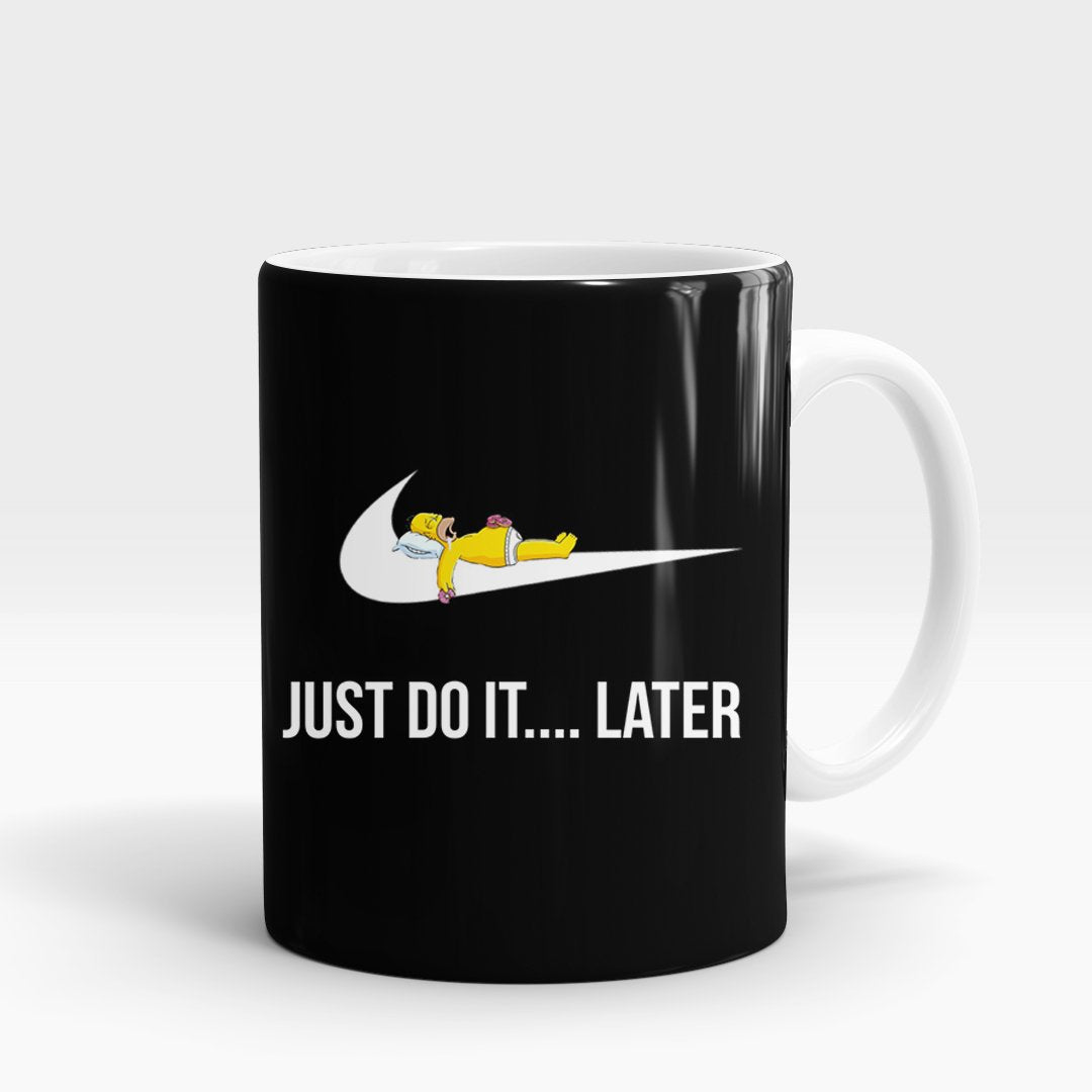 brandsego - Just Do It Later Printed Mug-NA5782