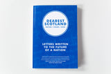 Dearest Scotland: Letters Written to the Future of a Nation
