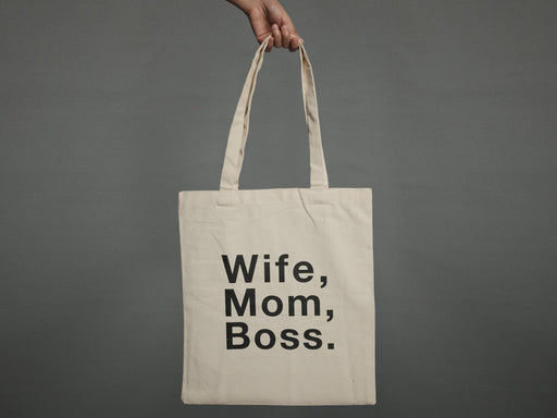 Wife, Mom, Boss.