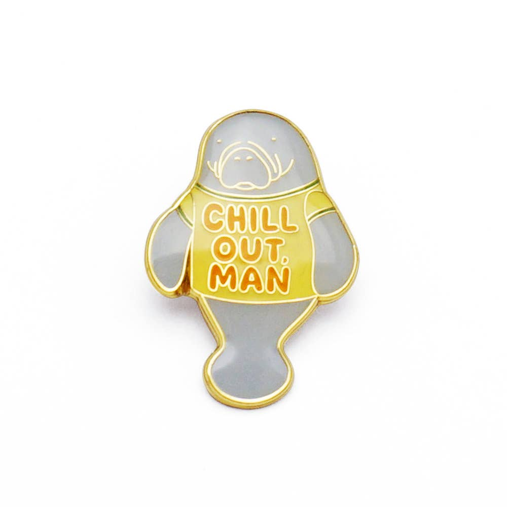 Enamel Pin - Chill Out, Man