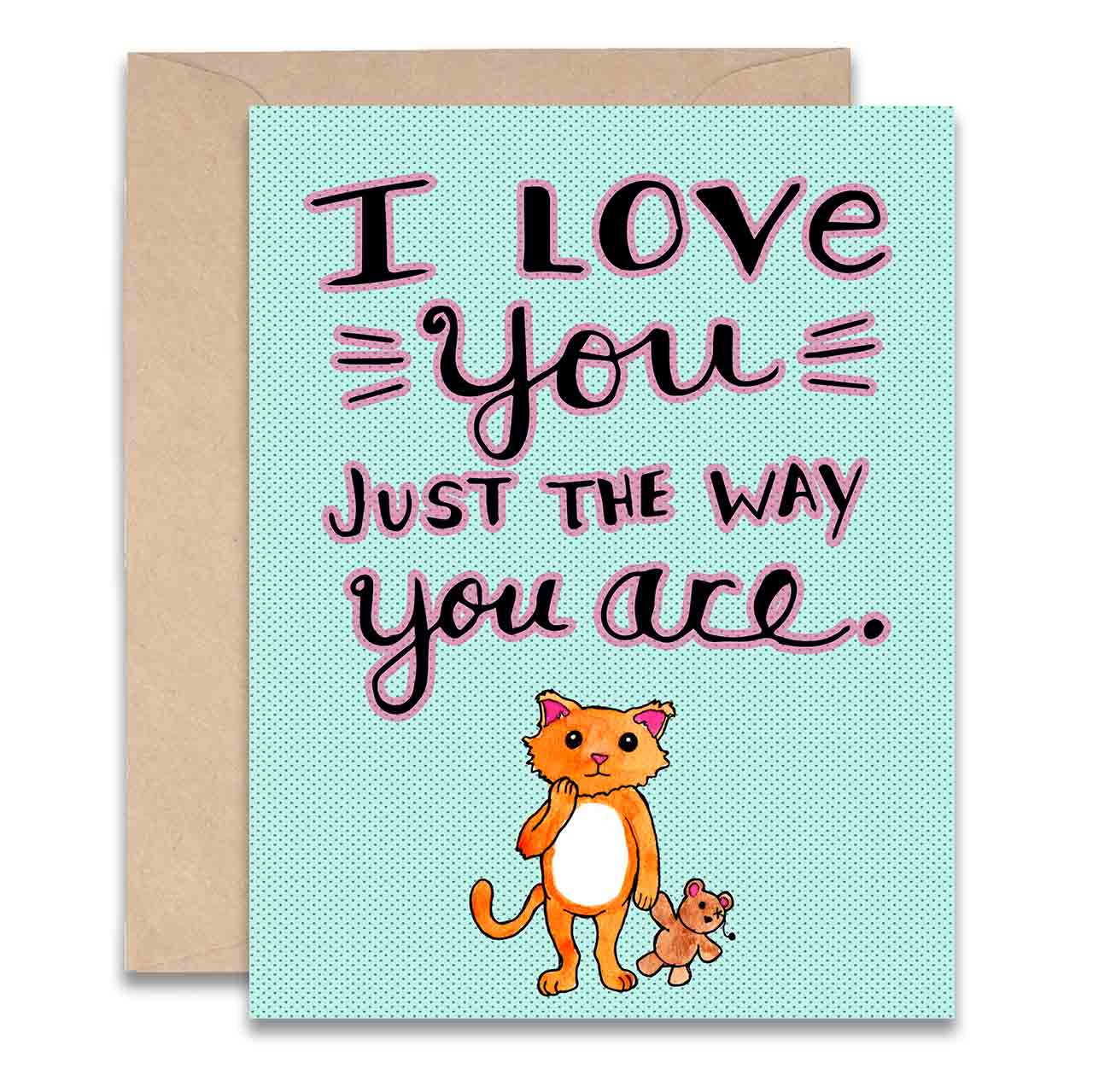 Love Card - Just The Way You Are, Jodi Lynn Burton, Handcrafted Home Goods and Gifts