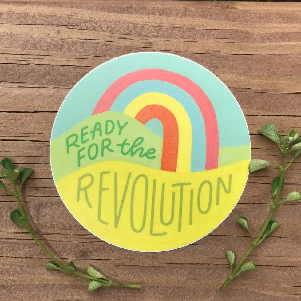 Ready for the Revolution Sticker, All Things Grow by Marcy Davy, Handcrafted Home Goods and Gifts