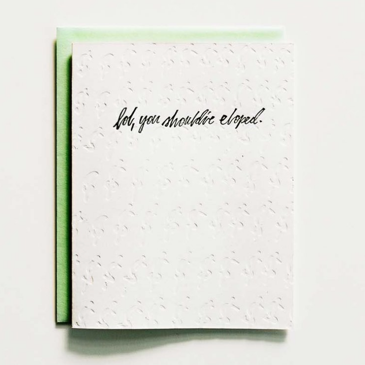 Wedding Card - LOL, You Should've Eloped, Hazel & Dolly, Handcrafted Home Goods and Gifts