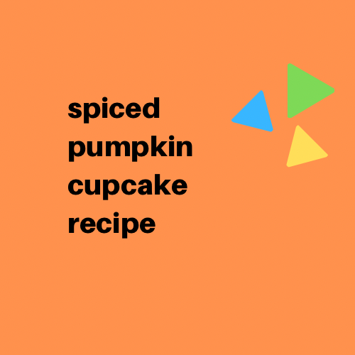 Spiced Pumpkin Cupcake Recipe - Digital Download