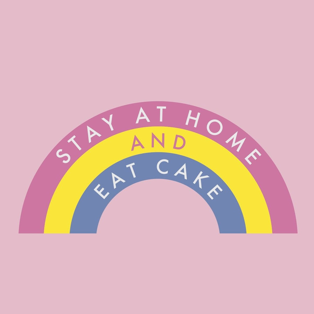 Stay Home Eat Cake Free Digital Download