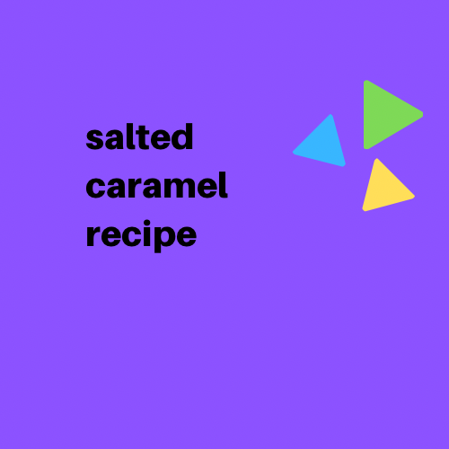 Salted Caramel Recipe - Digital Download