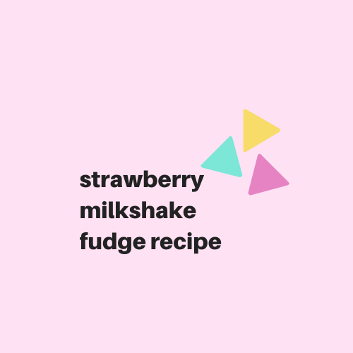 Strawberry Milkshake Fudge Recipe - Digital Download