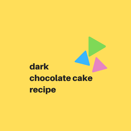 Dark Chocolate Cake Recipe - Digital Download