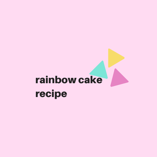 Rainbow Cake Recipe - Digital Download