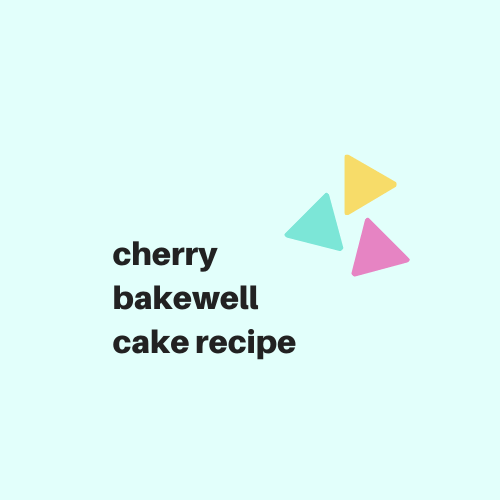 Cherry Bakewell Cake Recipe - Digital Download