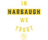 In Harbaugh We Trust Badge - Maize