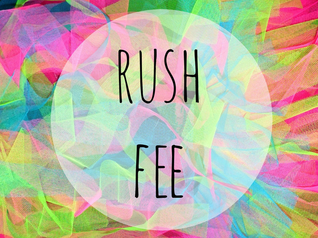 Add the Rush Fee to your order!