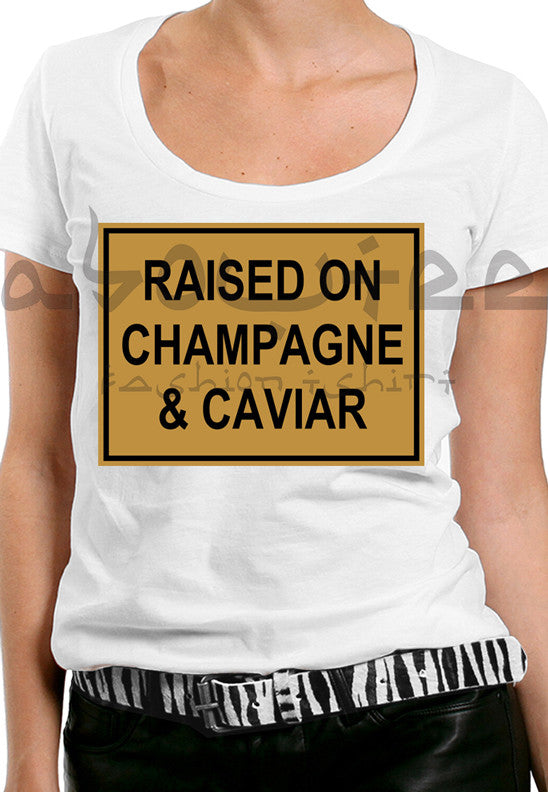 Raised on champagne & caviar