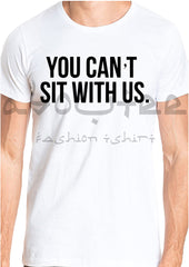 You can´t sit with us