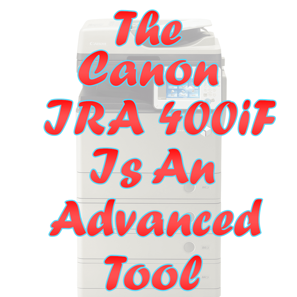 A high grade Black and White Multifunction Copier, The CANON IRA400IF is an advanced tool.