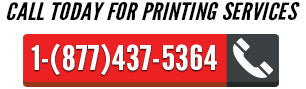 Call today for printing services - 1877-437-5364