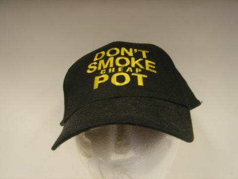 Don't Smoke Cheap Pot Embroidered Hat