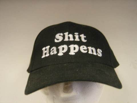 Shit Happens Embroidered Hat