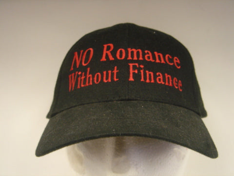 No Romance Without Finance Embroidered Hat