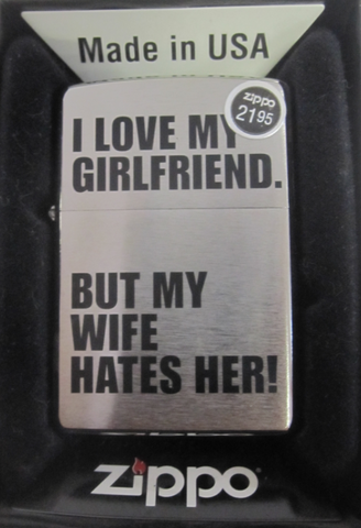 Zippo Lighter - Other - I Love My Girlfriend But...
