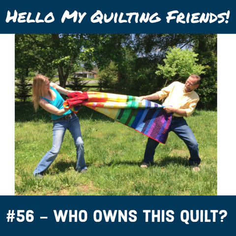 Who owns this quilt | quilt ownership with Leah Day
