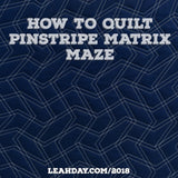 How to Quilt Pinstripe Matrix Maze