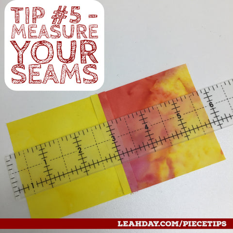 Piecing Tips measure your seams