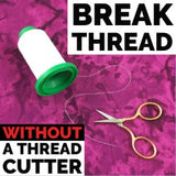 How to Break Thread without a Thread Cutter