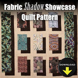 Fabric Shadow Showcase Quilt Pattern