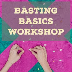 Basting Basics Workshop with Leah Day
