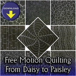 Free Motion Quilting from Daisy to Paisley DOWNLOAD Edition