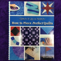 How to Piece Perfect Quilts Print Edition