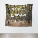 Not all who Wander are Lost Tapestry - Sylvia Coomes