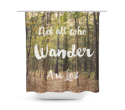 Not all who Wander are Lost Shower Curtain - Sylvia Coomes