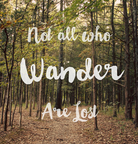 Charmant ... Not All Who Wander Are Lost Shower Curtain