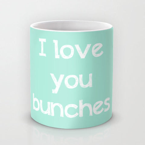 Art Coffee Cup Mug I love you bunches typography mint green Java Lovers decor white letters sweet message cottage shabby chic light clean - Sylvia Coomes