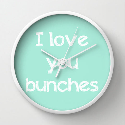 Art Wall Clock I love you bunches typography mint green home decor wall white letters sweet message cottage shabby chic light clean - Sylvia Coomes