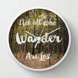Art Wall Clock Not all who Wander are Lost typography Modern Photography home decor forest green trees nature earth tones brown lake house - Sylvia Coomes