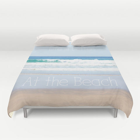 Art Duvet Cover Life is better at the Beach photography home decor photograph photo nautical ocean blue bedding full queen king bedroom - Sylvia Coomes