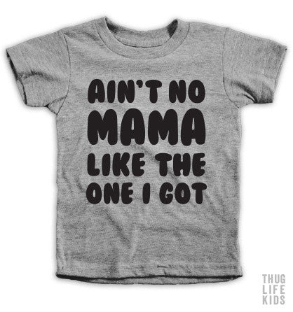 Ain't No Mama Kids Tees